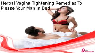 Herbal Vagina Tightening Remedies To Please Your Man In Bed.pptx