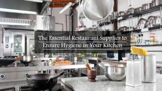 The Essential Restaurant Supplies to Ensure Hygiene in Your Kitchen.pdf