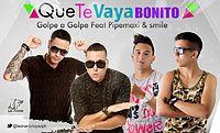 Golpe A Golpe Ft Pipe Maxi y Smile - Que Te Vaya Bonito  (WWW.ELGENERO.COM).mp3